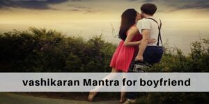 How To Do Vashikaran by photo on boyfriend