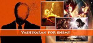 Vashikaran for enemy in india