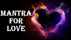 mantra to make someone fall in love with you